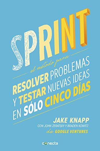 Sprint, cómo resolver problemas y testar nuevas ideas en solo cinco días - Angel García Infantes - Lazarus 4